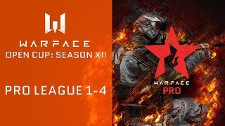 Warface Open Cup: Season XII. Pro League: тур 1-4