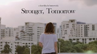 Video Stronger, Tomorrow | A Butterworks short film MP3, 3GP, MP4, WEBM, AVI, FLV Oktober 2018