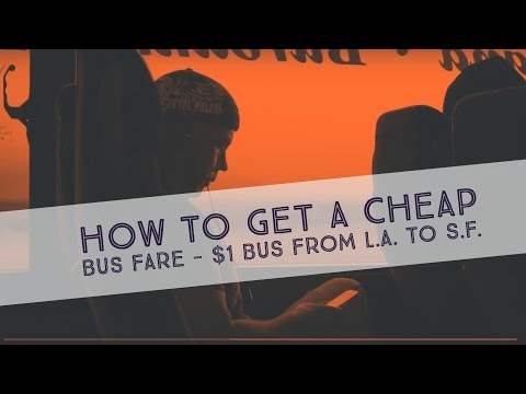 How to Get a Cheap Bus Fare - $1 Bus From L.A. to S.F.