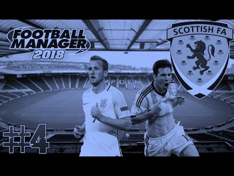 FOOTBALL MANAGER 2018 | SCOTLAND | EPISODE 4 | WORLD CUP 2018