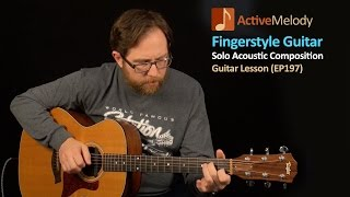 Acoustic Fingerstyle Guitar Lesson - Learn a Basic Melody - EP197 Video