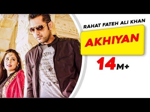 Akhiyan by Rahat Fateh Ali Khan