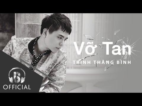 Vỡ Tan - Trịnh Thăng Bình - Thời lượng: 4:17.