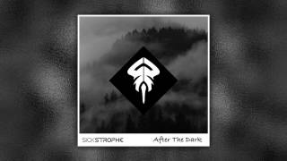 SickStrophe - After The Dark
