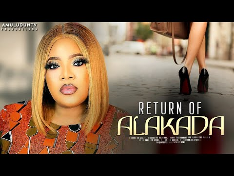 Return Of Alakada - Latest Yoruba Movie 2020 Drama Starring Toyin Abraham, Femi Adebayo