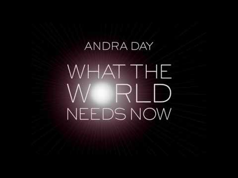 What the World Needs Now Is Love (Song) by Andra Day