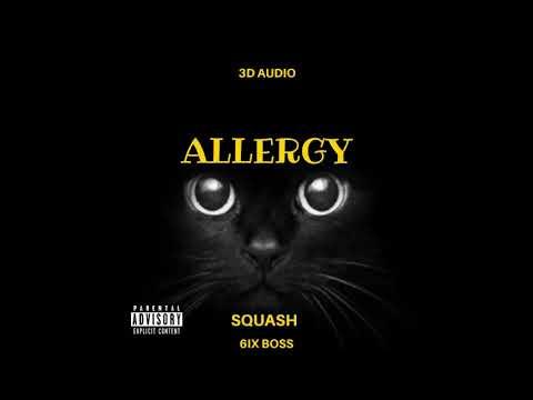 Squash - Allergy (3D Audio)