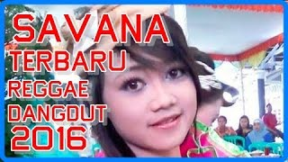 Video Savana Dangdut Reggae Terbaru 2016 MP3, 3GP, MP4, WEBM, AVI, FLV Maret 2018