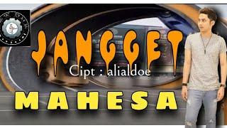 '' JANGGET '' by : MAHESA / D-Loppe Band Cipt : aldoe Mc / Dewi Cinta Lover's
