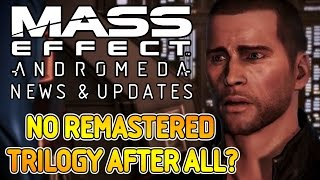 Mass Effect Andromeda News - No Remastered Trilogy After All?