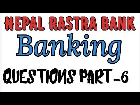 (Banking Questions Part-6 for Nepal Rastra Bank// नेपाल राष्ट्र बैंक बैंकिङ - Duration: 8 minutes, 26 seconds.)