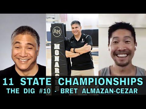 11 STATE CHAMPIONSHIPS - COACH BRET ALMAZAN-CEZAR | THE DIG #10