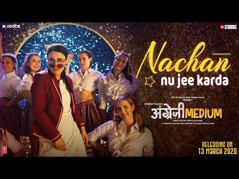 Nachan Nu Jee Karda | Angrezi Medium | Irrfan, Radhika, Deepak, Kareena