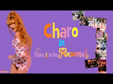 Charo - Blame It On The Macarena