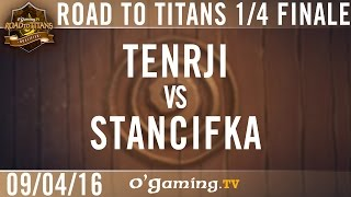 Tenrji vs Stancifka - OG Road to Titans - Playoffs - Quarts de finale