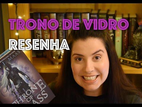 Trono de Vidro por Sarah J. Maas - Resenha e Discussão | Vamos Ler