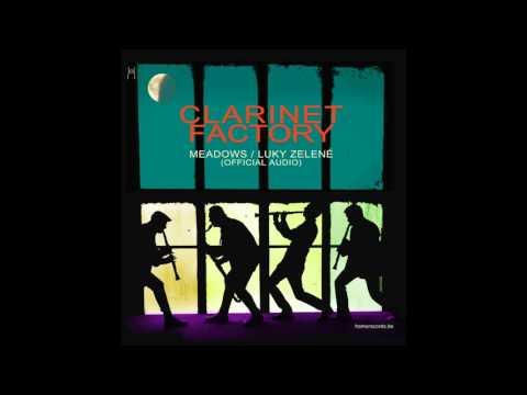 CLARINET FACTORY – Meadows / Luky zelené (official AUDIO)