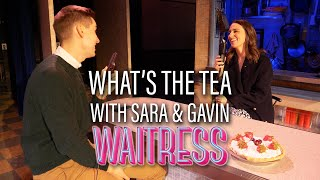 Backstage With... Sara Bareilles & Gavin Creel | Waitress the Musical | West End