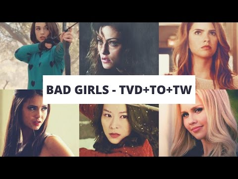 ● Bad Girls - Tvd To Tw