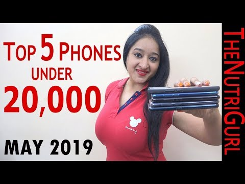 Top 5 Phones UNDER 20000 In May 2019