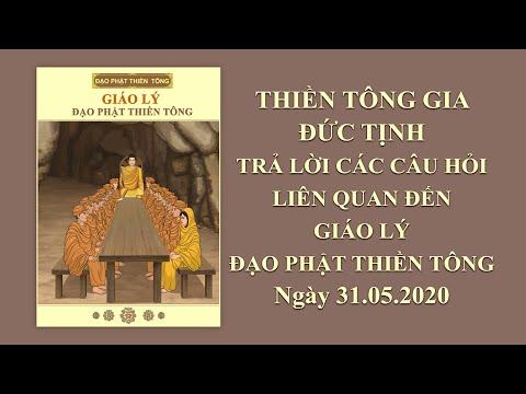 TTG Đức Tịnh Trả Lời Các Câu Hỏi Liên Quan Đến Giáo Lý Đạo Phật Thiền Tông - Ngày 31.05.2020