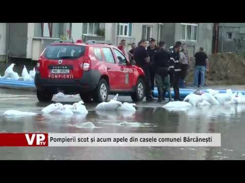 Pompierii scot și acum apele din casele comunei Bărcănești