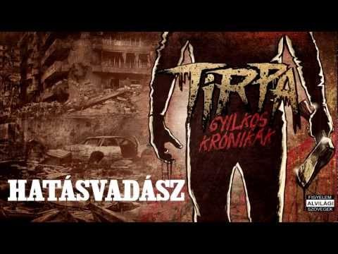 TIRPA - HATÁSVADÁSZ