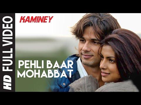 Pehli Baar Mohabbat Full Song | Kaminey