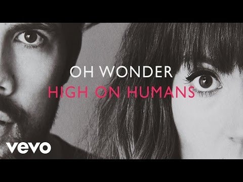 Download Oh Wonder - High On Humans (Official Audio) MP3