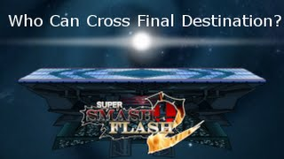 Who can go over Final Destination? [SSF2]