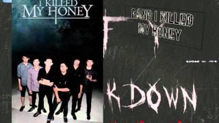 I killed my honey  - She passed away