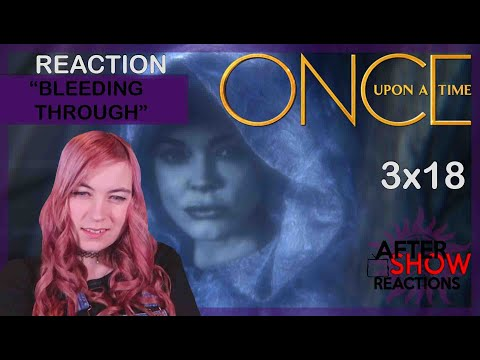"Once Upon A Time 3x18 - ""Bleeding Through"" Reaction Part 1"