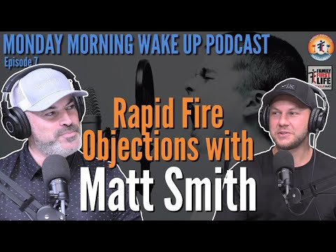Rapid Fire Objection Handling with Guest  Matt Smith - Monday Morning Wake Up Podcast & Paul McClain