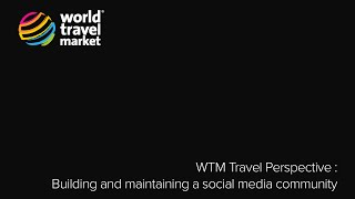 Travel Perspective - Building And Maintaining A Social Media Community @ #WTM14 | Tues 4 Nov