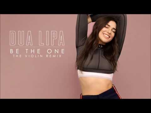 Dua Lipa - Be The One (THE VIOLIN RADIO REMIX )