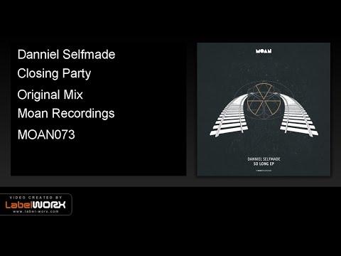 Danniel Selfmade - Closing Party (Original Mix)