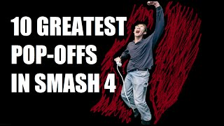 (GRtr4sh) 10 of the Greatest Smash 4 Pop-offs