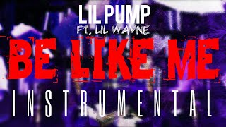Lil Pump FT. Lil Wayne - Be Like Me [INSTRUMENTAL] | ReProd. by IZM
