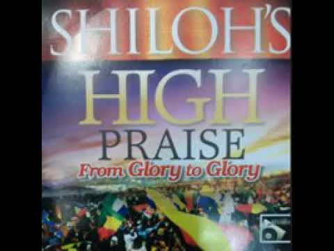 "SHILOH HIGH PRAISE "" FROM GLORY TO GLORY"""