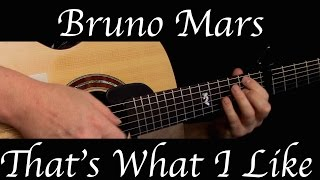 Bruno Mars - That's What I Like - Fingerstyle Guitar