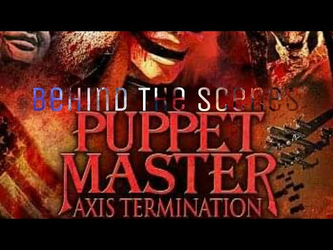 PUPPET MASTER WORLD: Puppet Master Axis Termination Behind The Scenes