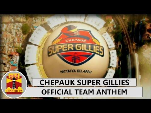 Official-Team-Anthem-of-Chepauk-Super-Gillies-Pattaiya-Kelappu-with-Subtitles-TNPL-Special