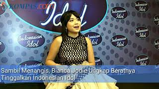 Video Sambil Menangis, Bianca Jodie Ungkap Beratnya Tinggalkan Indonesian Idol 2018 MP3, 3GP, MP4, WEBM, AVI, FLV Juni 2018