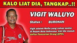 Video SUDAH BURON!! Vigit Waluyo Mafia Bola Indonesia, Siapa Vigit Waluyo ? MP3, 3GP, MP4, WEBM, AVI, FLV Desember 2018