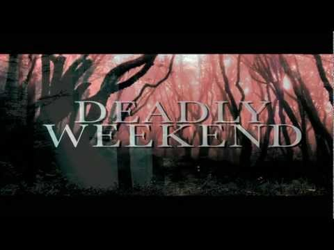 DEADLY WEEKEND Trailer