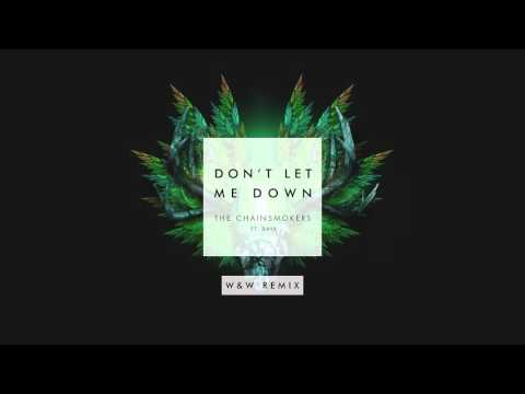 The Chainsmokers ft. Daya – Don't Let Me Down (W&W Remix)