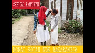 Download Video KONAI KOTAN NDK BAKARAMBIA || SPESIAL RAMADHAN MP3 3GP MP4