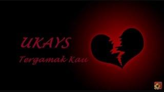 Download lagu Ukays Tergamak Kau Mp3