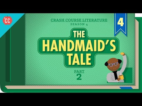 Handmaids Tale Part 2: Crash Course Literature #404