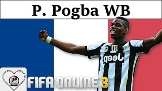 I Love FO3  Paul Pogba WB Review Fifa Online 3 New Engine 201...